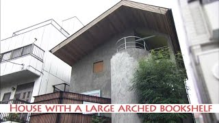 House with a Laege Arched Bookshelf 大きなアーチ型本棚の家 ○Complet...
