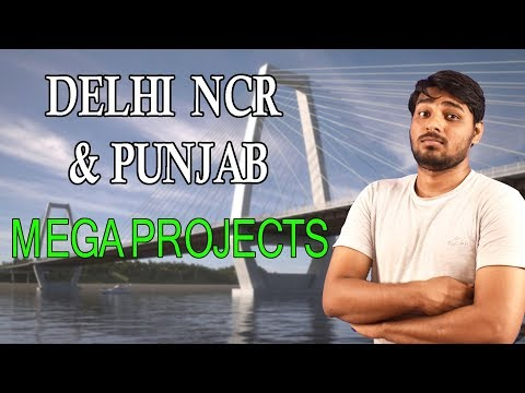 Delhi NCR & Punjab Mega Projects ||NORTH INDIA Mega Projects Part - 3 ||