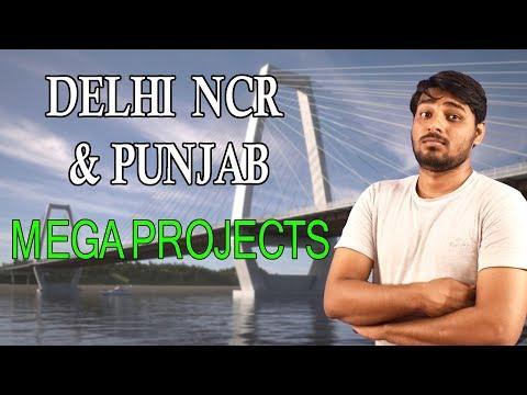 Delhi NCR & Punjab Mega Projects ||NORTH INDIA Mega Projects Part - 3 ||
