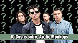10 Cosas que no sabías sobre Arctic Monkeys
