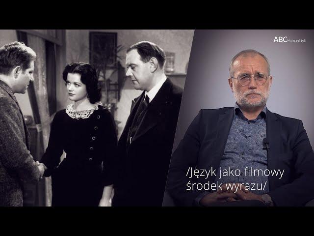 Język jako filmowy środek wyrazu | prof. Bogusław Skowronek | ABC Humanistyki #58