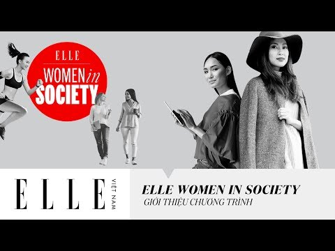 [ELLE Women In Society] Giới Thiệu Chương Trình | ELLE Việt Nam