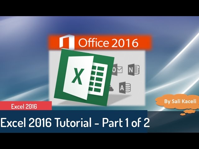 Excel 2016 - Comprehensive Tutorial