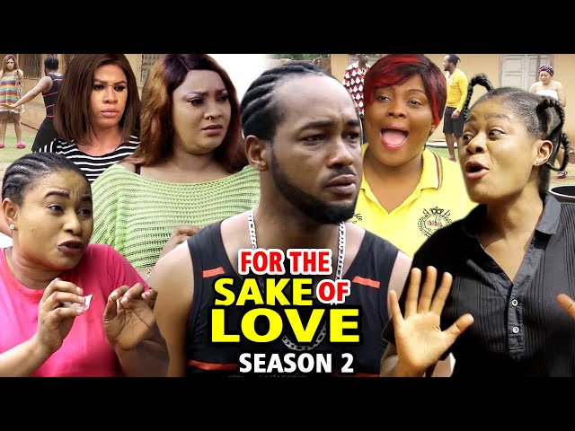 FOR THE SAKE OF LOVE SEASON 2 - (New Movie) Nonso Diobi 2020 Latest Nigerian Nollywood Movie Full HD
