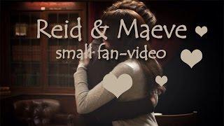 Reid & Maeve |  Рид и Мейв