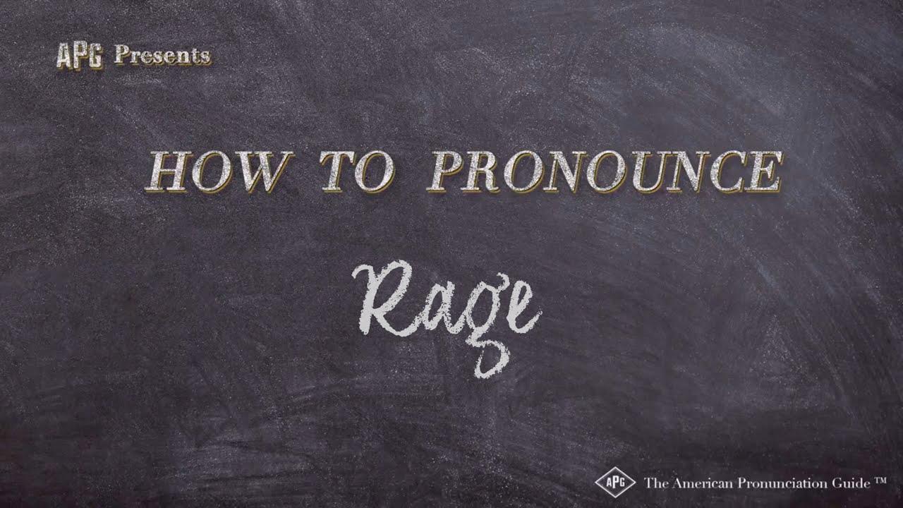 How to Pronounce Rage  Rage Pronunciation