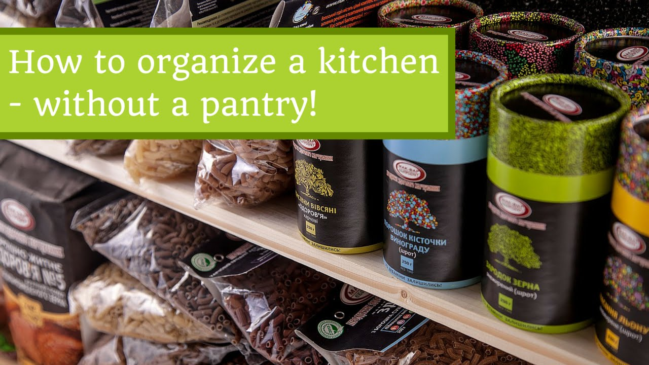 how to organize my kitchen pantry how to organize a kitchen without a pantry 8772