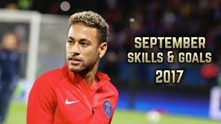 Neymar Jr   Skills & Goals    September 2017