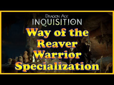 Dragon Age: Inquisition - Way of the Reaver - Warrior Specialization