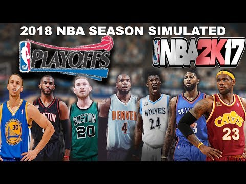 2018 NBA Season & Playoffs Simulated in NBA2K17!!!