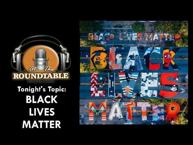 ATRT Black Lives Matter Show