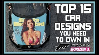 Forza Horizon 3 - TOP 15 CAR DESIGNS YOU NEED TO OWN IN FORZA HORIZON 3