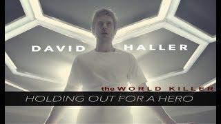 David Haller   i need a hero
