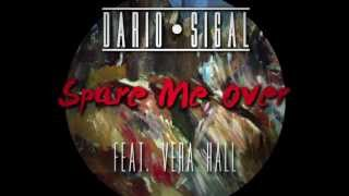Dario Sigal | Spare Me Over | feat. Vera Hall (Audio)