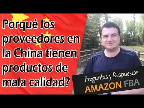 Por qué los proveedores en la China tienen productos de mala calidad? Como vender en Amazon FBA