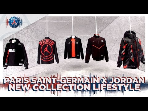 PARIS SAINT-GERMAIN X JORDAN - NEW COLLECTION LIFESTYLE