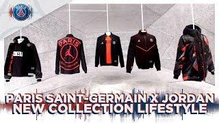 PARIS SAINT-GERMAIN X JORDAN - NEW COLLECTION LIFESTYLE