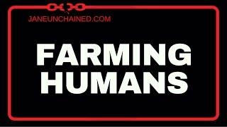 Farming Humans