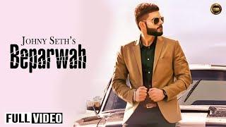 Download Hindi Video Songs - Beparwah | Johny Seth | Full Offical Video |  Yaar Anmulle Records 2014