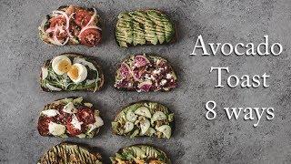 Avocado Toast 8 ways