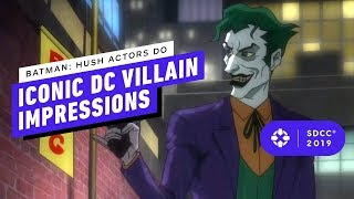 Batman: Hush Actors Do Iconic DC Villain Impressions - Comic Con 2019