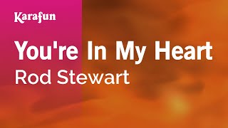 Karaoke You're In My Heart - Rod Stewart *