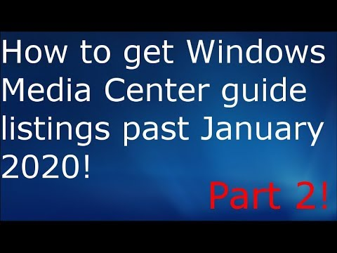 How To Get Windows Media Center Guide Listings After January 1st! | PART 2