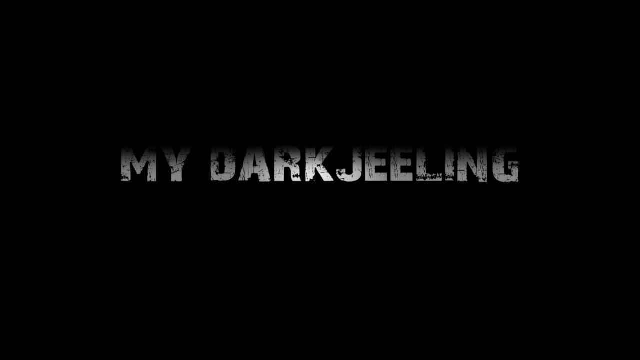 MY DARKJEELING(part1) by Hans subba