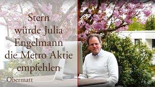 Stern würde Julia Engelmann die Metro Aktie empfehlen
