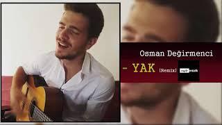 Osman Değirmenci - Yak ( Remix ) (Edit Rashad Pro)