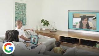 Rendez vos visioconférences plus agréables avec Chromecast - Google France