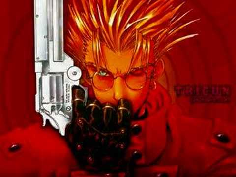 Trigun Opening Theme Song