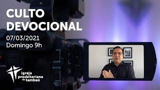 IPTambaú | Culto Devocional Ao Vivo | 07/03/2021
