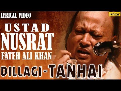 Dillagi - Tanhai | Nusrat Fateh Ali Khan | Full Lyrical Video Song | Latest 2016 Song