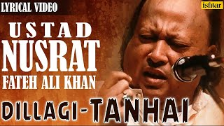 Dillagi - Tanhai | Nusrat Fateh Ali Khan | Full Lyrical Video Song | Latest 2016 Song