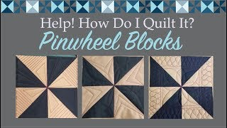 Three Ways to Machine Quilt Pinwheel Blocks: Help How Do I Quilt It Free-motion Quilting Along