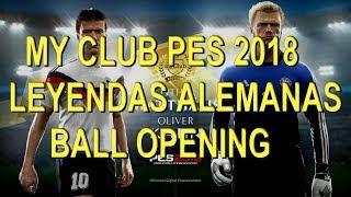 PES 2018 MY CLUB   LEYENDAS ALEMANAS   BALL OPENING!!!