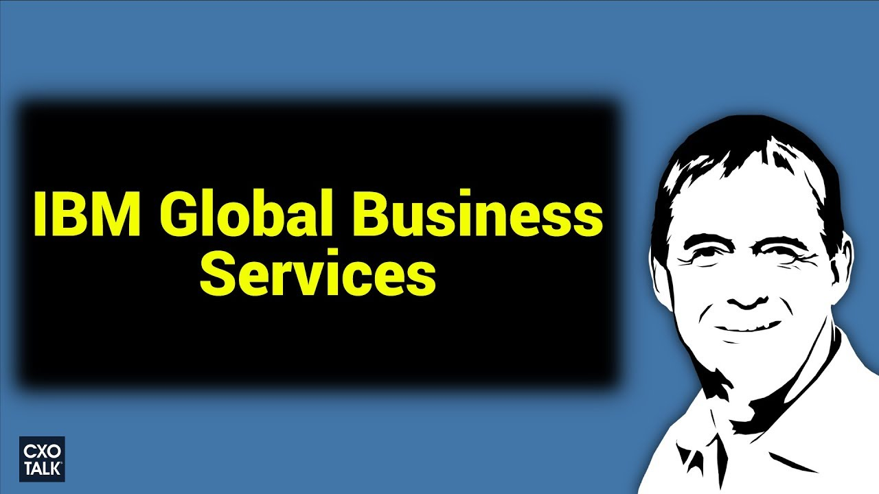 Digital Transformation and IBM Global Business Services with Mark Foster -  CXOTalk #293