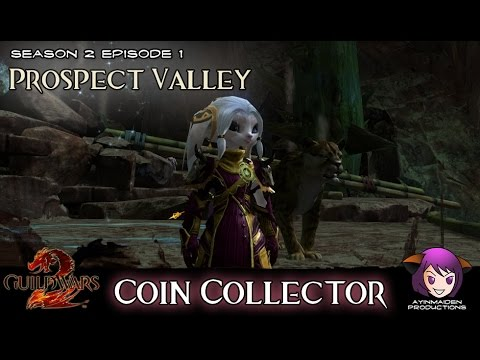 ★ Guild Wars 2 ★ - Coin Collector: Prospect Valley