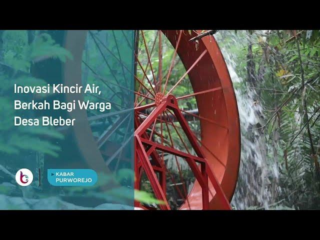Inovasi Kincir Air, Berkah Bagi Warga Desa Bleber