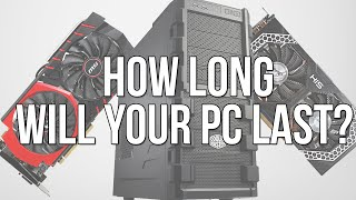 How Long Will Your Gaming PC Last?