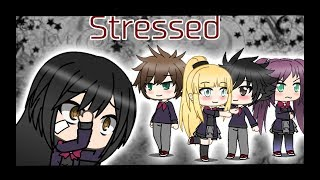 \\Stressed// [Gachaverse Film] (Part 1)