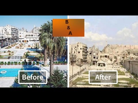 War Torn Syria Before and After