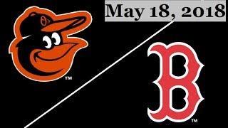 Baltimore Orioles vs Boston Red Sox Highlights || May 18, 2018