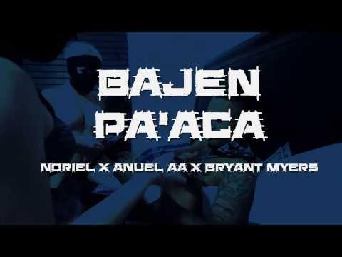 Noriel - Bajen pa' aca ft. Anuel & Bryant Myers (Lyrics)