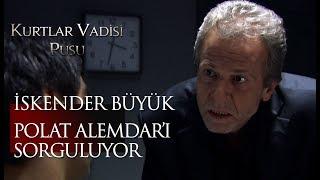 İskender Büyük Polat Alemdar'ı sorguluyor!