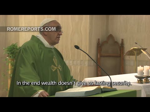 Pope's Homily: Don't become obsessed with material wealth