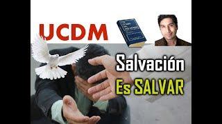 170-UN CURSO DE MILAGROS: SALVACIÓN ES SALVAR