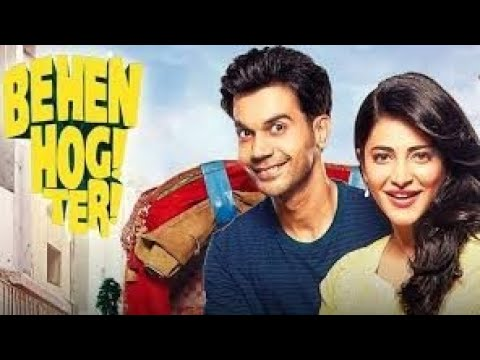 Download Behen Hogi Teri | full movie |HD 720p|rajkummar rao,Shruti Haasan| #behen_hogi_teri review and facts