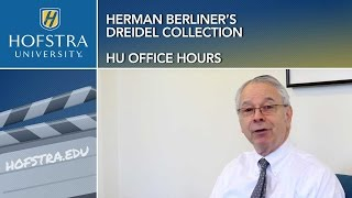 Herman Berliner's Dreidel Collection: HU Office Hours